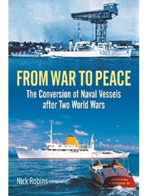 From War to Peace - The Conversion of Naval Vessels After Two World Wars