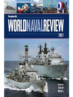Seaforth World Naval Review 2021
