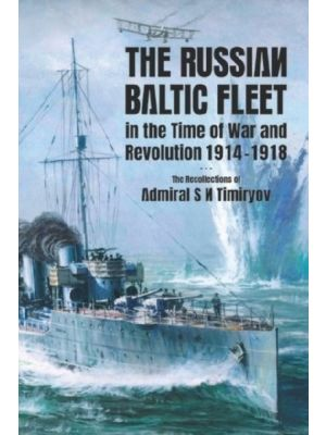 The Russian Baltic Fleet in the Time of War and Revolution