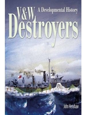 V & W Destroyers - A Developmental History